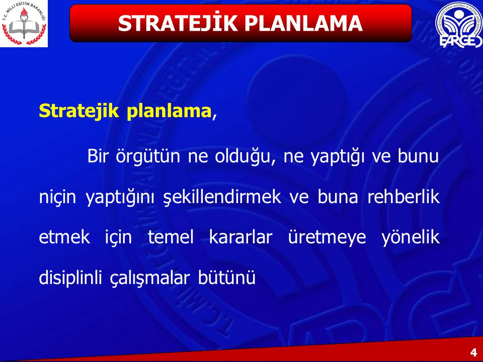 STRATEJİK PLANLAMA Stratejik planlama,