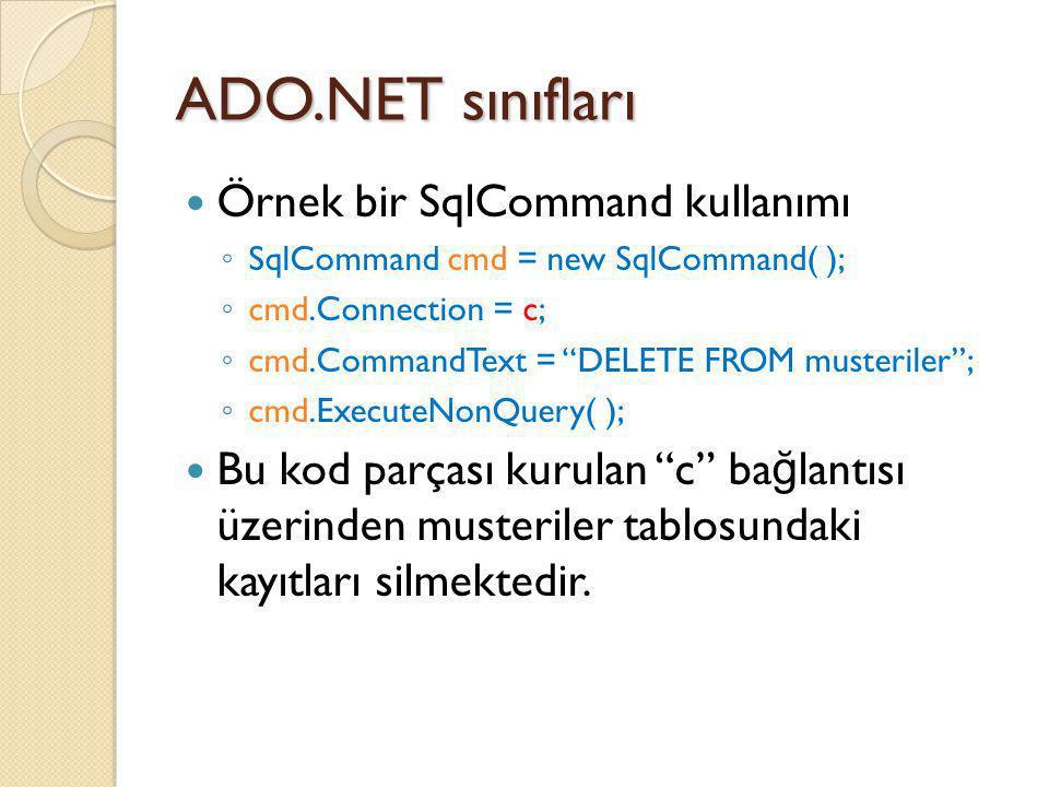 ADO.NET sınıfları Örnek bir SqlCommand kullanımı