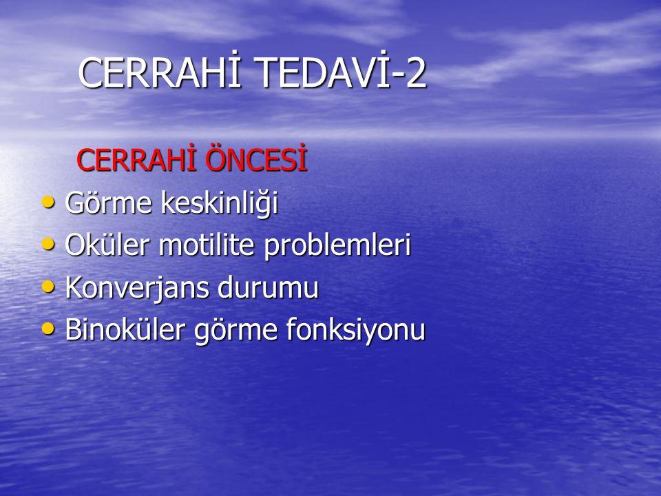 CERRAHİ TEDAVİ-2 CERRAHİ ÖNCESİ Görme keskinliği