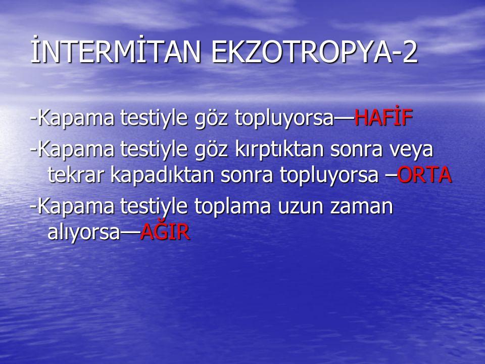 İNTERMİTAN EKZOTROPYA-2
