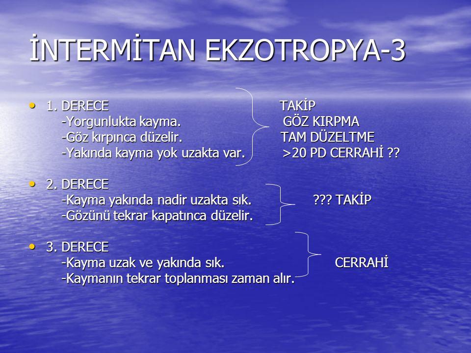 İNTERMİTAN EKZOTROPYA-3