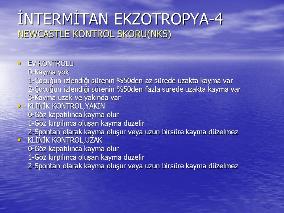 İNTERMİTAN EKZOTROPYA-4 NEWCASTLE KONTROL SKORU(NKS)