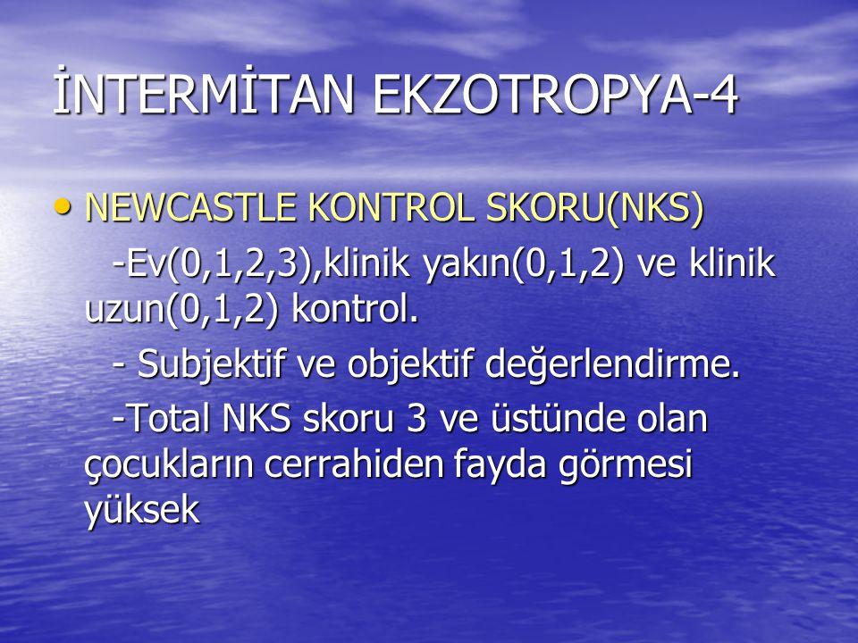 İNTERMİTAN EKZOTROPYA-4