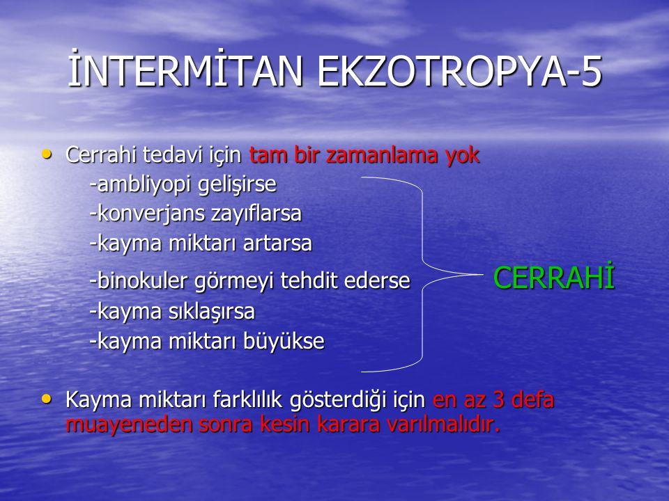 İNTERMİTAN EKZOTROPYA-5