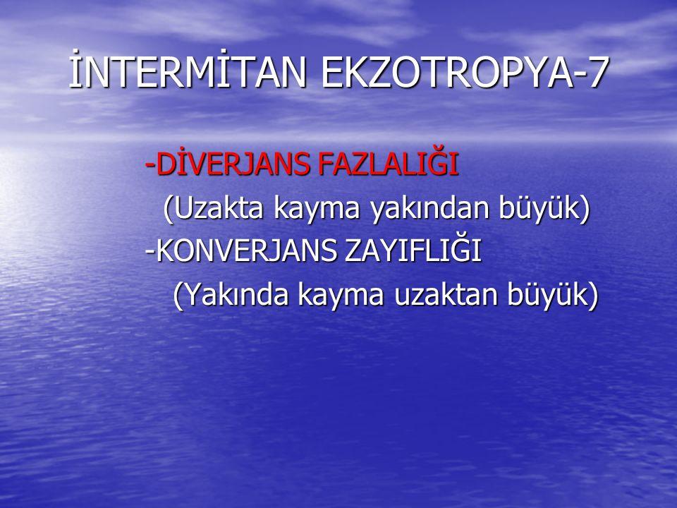 İNTERMİTAN EKZOTROPYA-7
