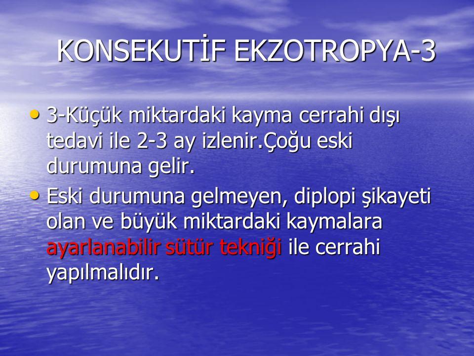 KONSEKUTİF EKZOTROPYA-3