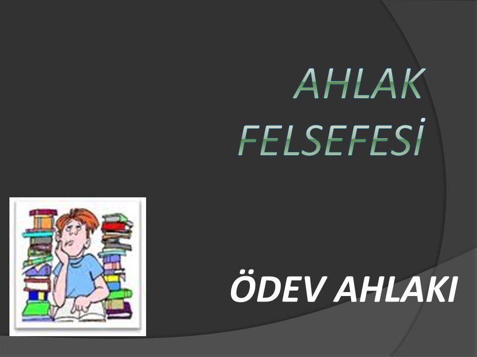 AHLAK FELSEFESİ ÖDEV AHLAKI