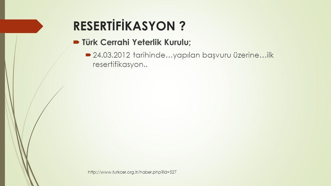 RESERTİFİKASYON Türk Cerrahi Yeterlik Kurulu;