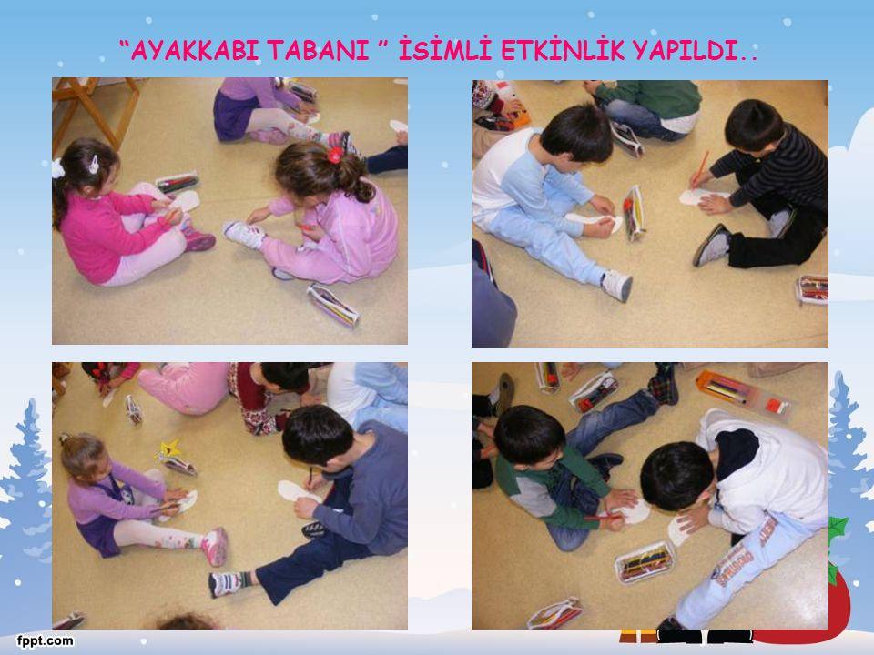 AYAKKABI TABANI İSİMLİ ETKİNLİK YAPILDI..