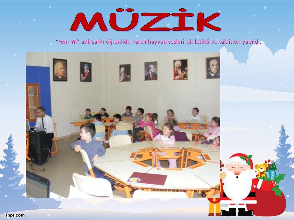 MÜZİK Yeni Yıl adlı şarkı öğrenildi. Farklı hayvan sesleri dinletildi ve taklitleri yapıldı.