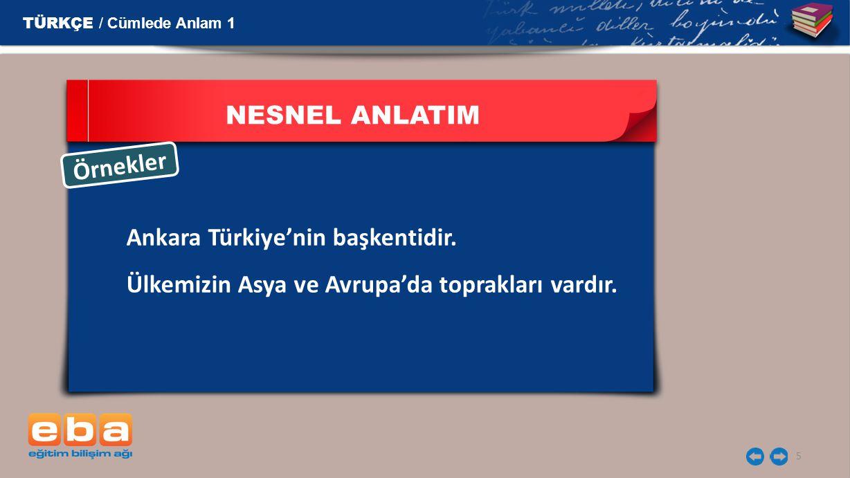 Ankara Türkiye'nin başkentidir.