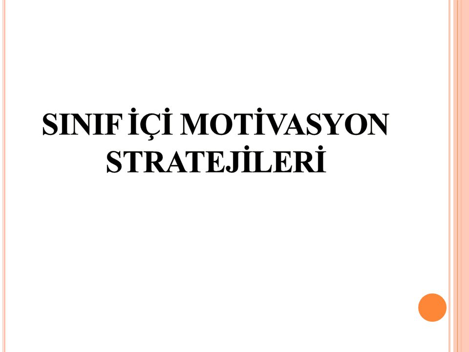 SINIF İÇİ MOTİVASYON STRATEJİLERİ