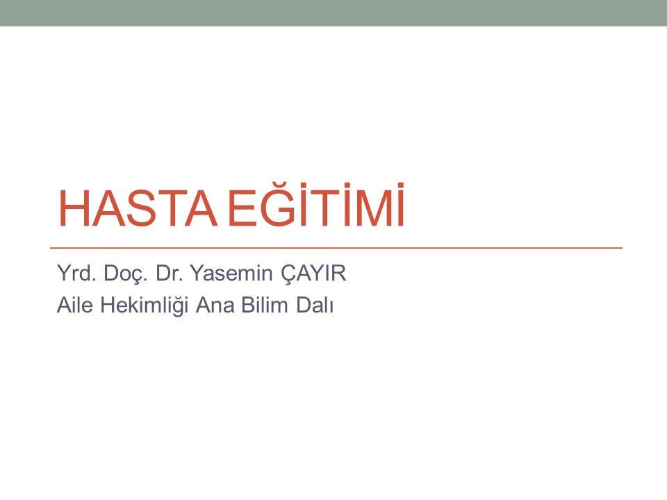 Yrd. Doç. Dr. Yasemin ÇAYIR Aile Hekimliği Ana Bilim Dalı