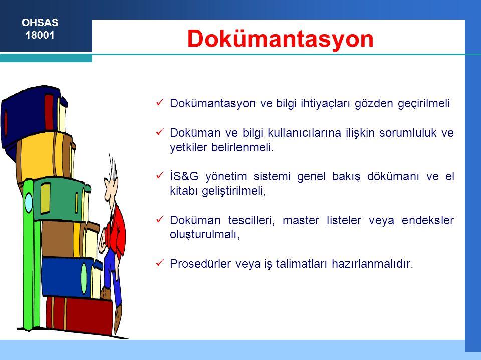 Dokümantasyon Dokümantasyon ve bilgi ihtiyaçları gözden geçirilmeli