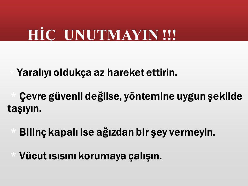HİÇ UNUTMAYIN !!!
