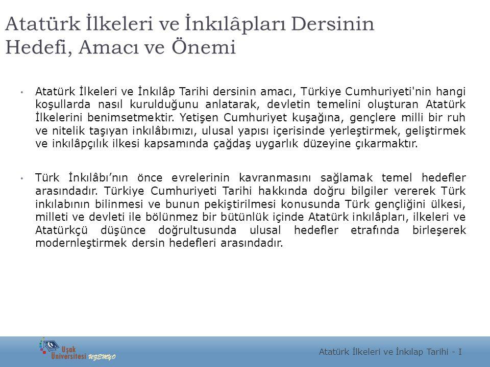 Atatürk İlkeleri ve İnkılâpları Dersinin Hedefi, Amacı ve Önemi