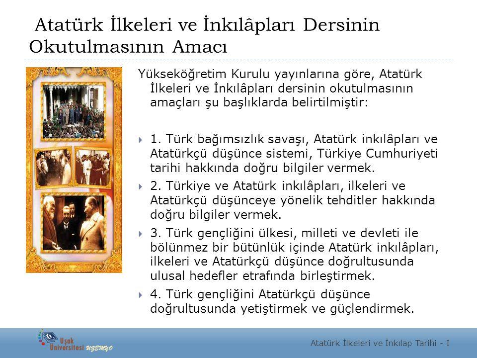 Atatürk İlkeleri ve İnkılâpları Dersinin Okutulmasının Amacı
