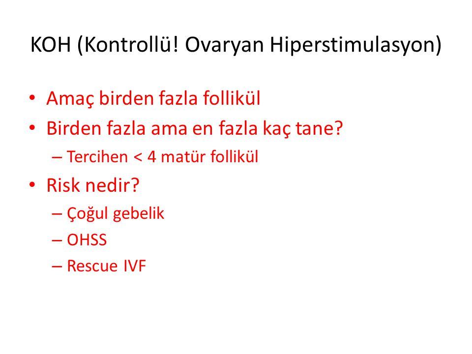 KOH (Kontrollü! Ovaryan Hiperstimulasyon)