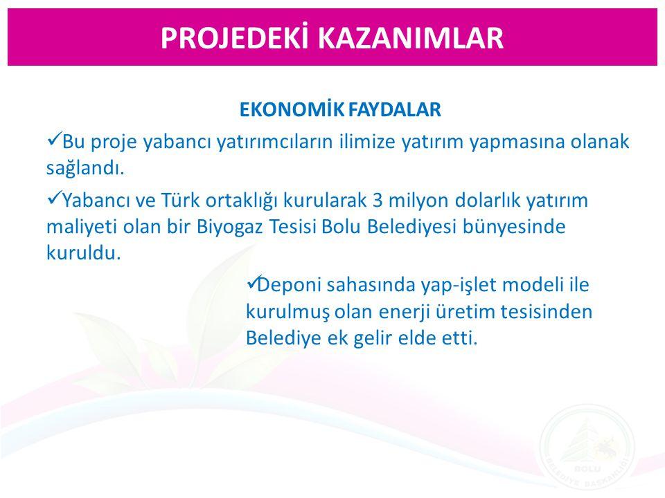PROJEDEKİ KAZANIMLAR EKONOMİK FAYDALAR