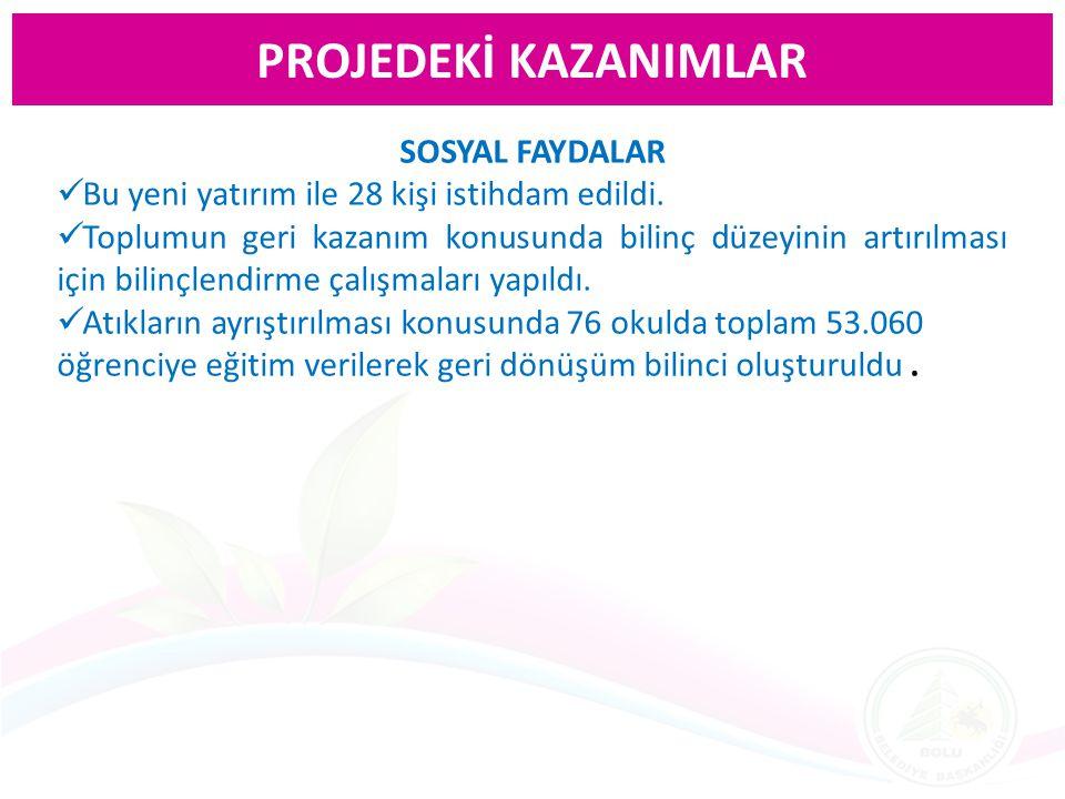 PROJEDEKİ KAZANIMLAR SOSYAL FAYDALAR