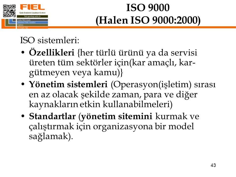 ISO 9000 (Halen ISO 9000:2000) ISO sistemleri:
