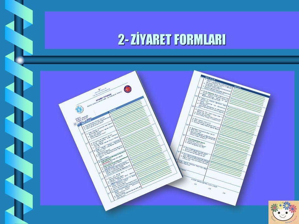 2- ZİYARET FORMLARI