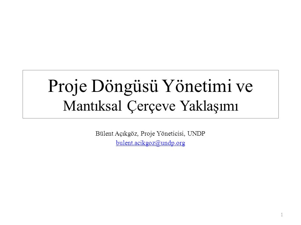 Proje Döngüsü Yönetimi ve Mantıksal Çerçeve Yaklaşımı