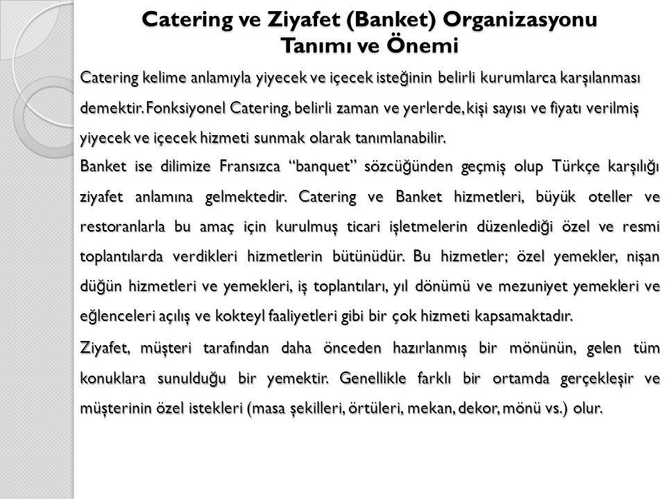 Catering ve Ziyafet (Banket) Organizasyonu Tanımı ve Önemi