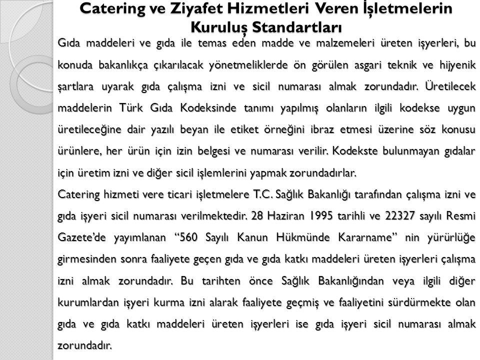 Catering ve Ziyafet Hizmetleri Veren İşletmelerin Kuruluş Standartları