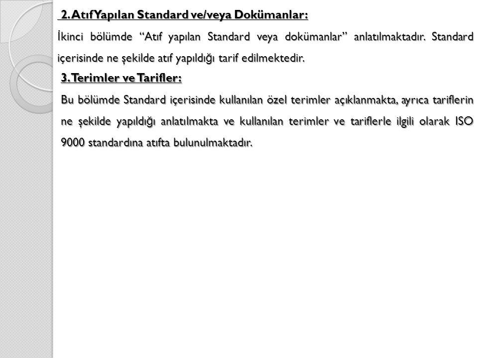 2. Atıf Yapılan Standard ve/veya Dokümanlar: