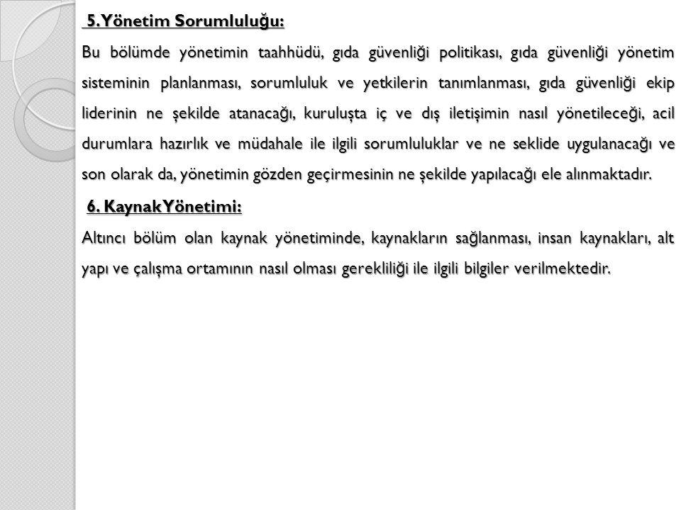 5. Yönetim Sorumluluğu: