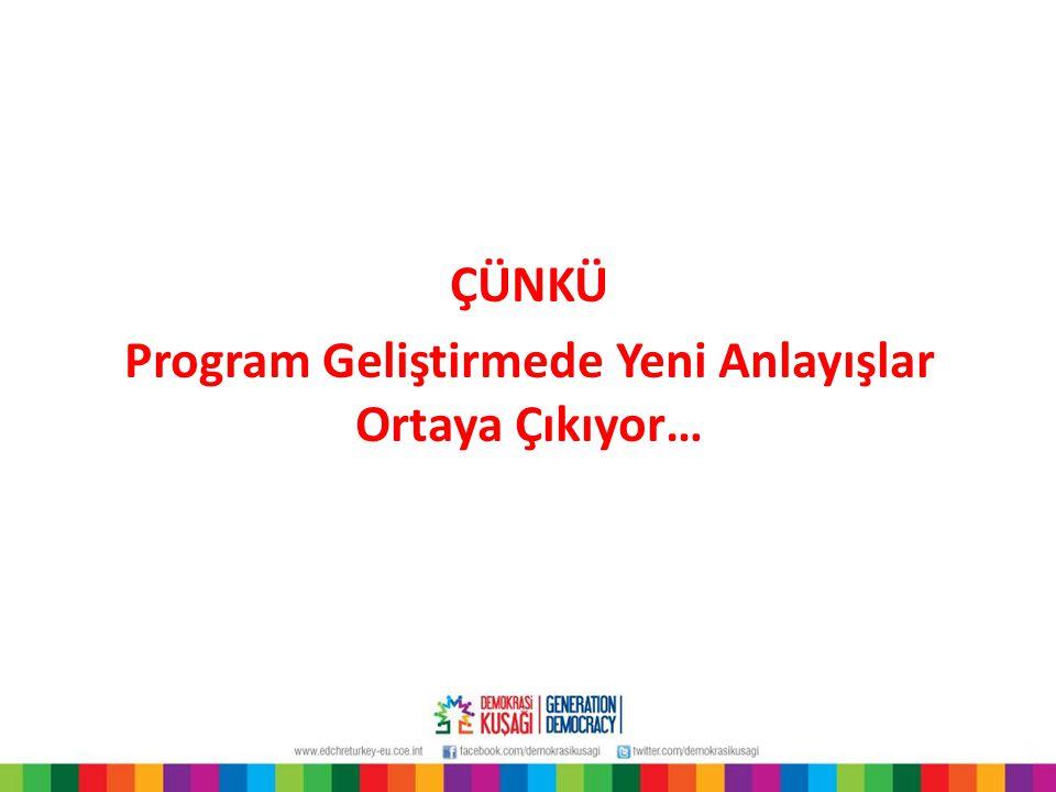 Program Geliştirmede Yeni Anlayışlar Ortaya Çıkıyor…