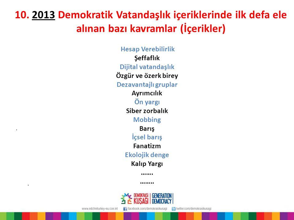 10. 2013 Demokratik Vatandaşlık içeriklerinde ilk defa ele alınan bazı kavramlar (İçerikler)