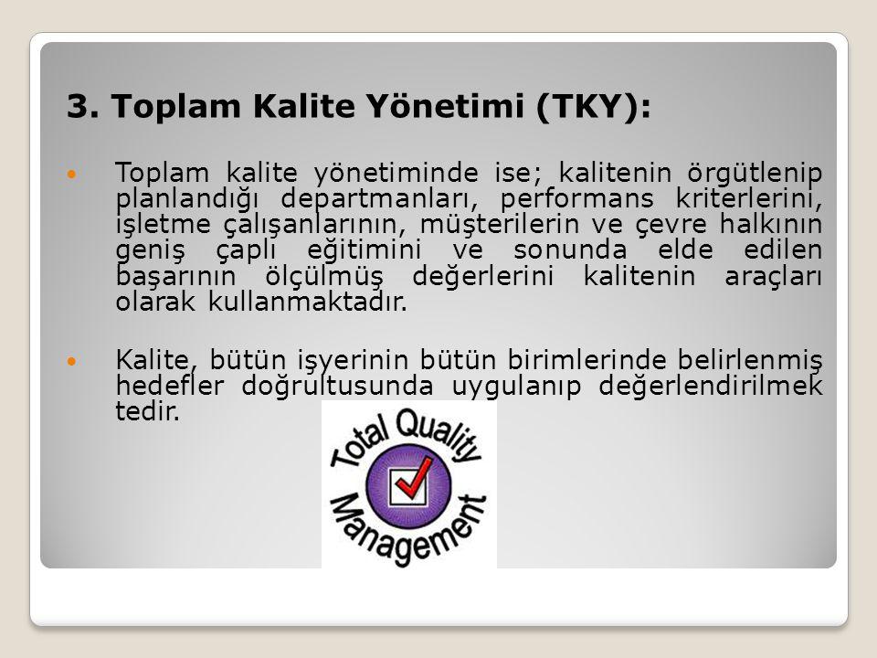 3. Toplam Kalite Yönetimi (TKY):