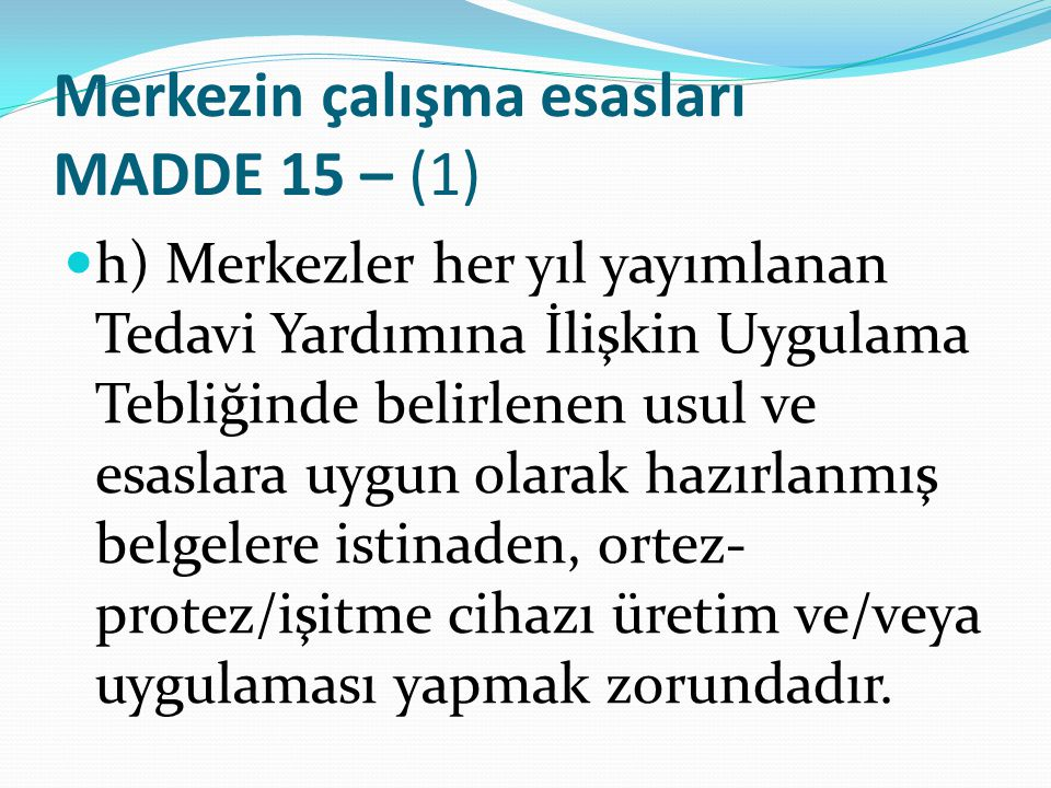 Merkezin çalışma esasları MADDE 15 – (1)