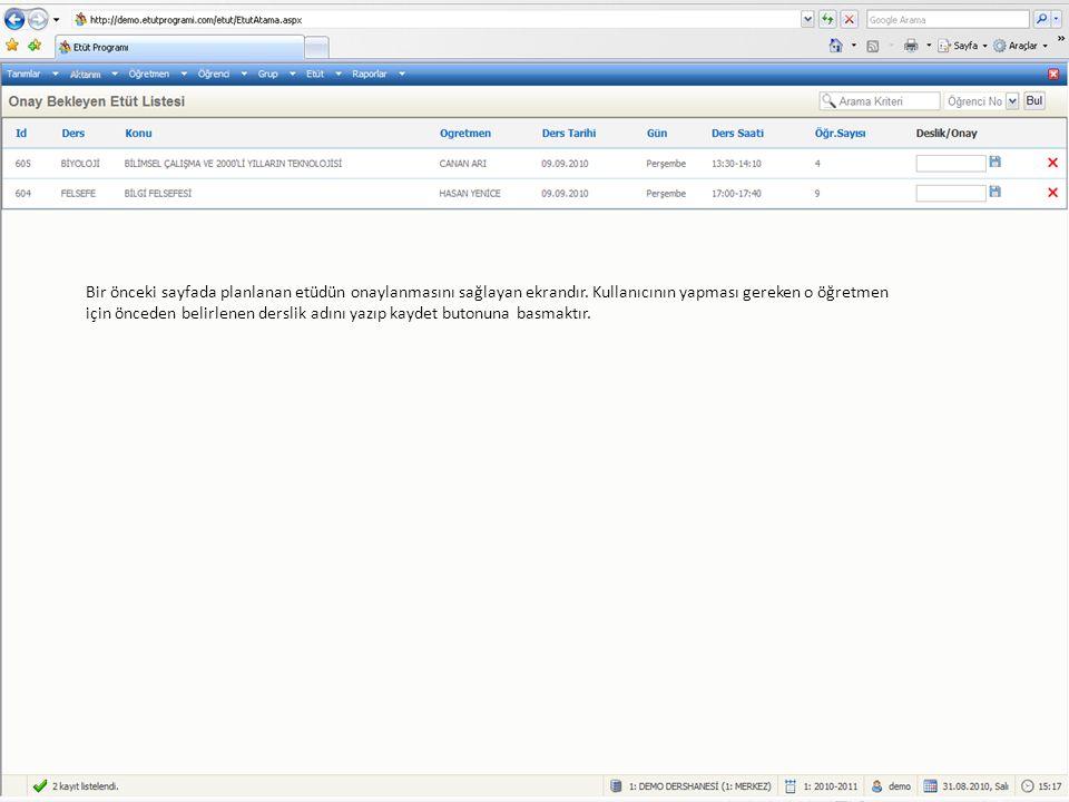 Bir önceki sayfada planlanan etüdün onaylanmasını sağlayan ekrandır