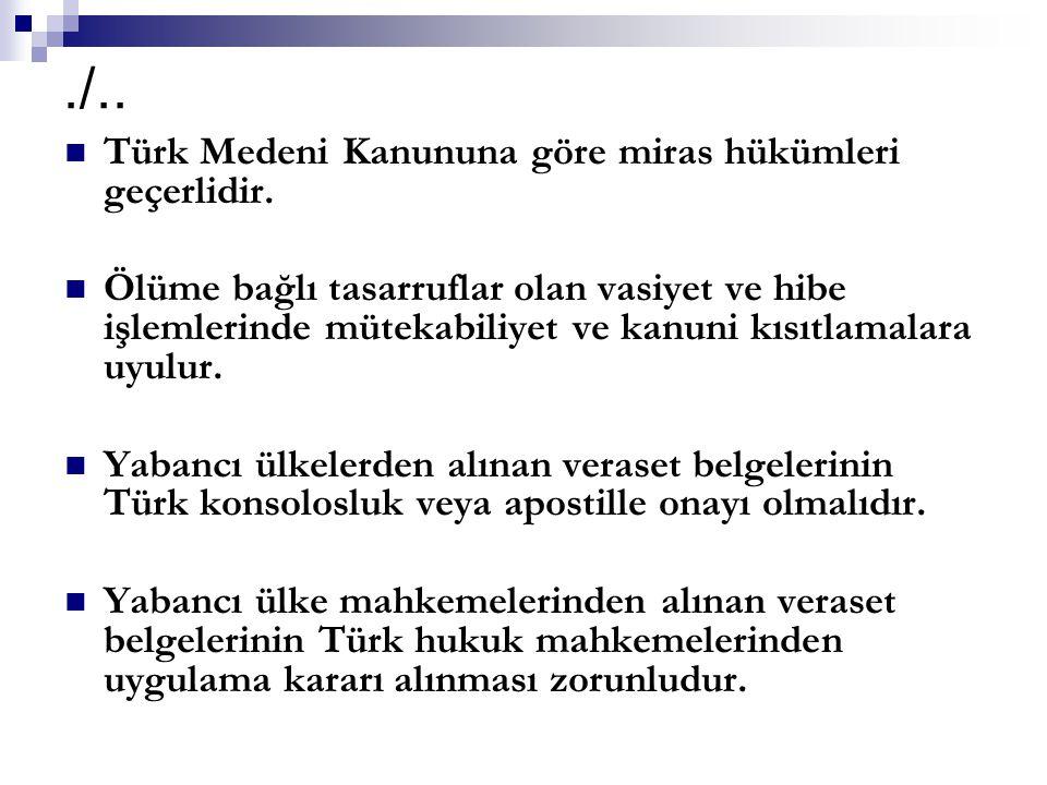 ./.. Türk Medeni Kanununa göre miras hükümleri geçerlidir.