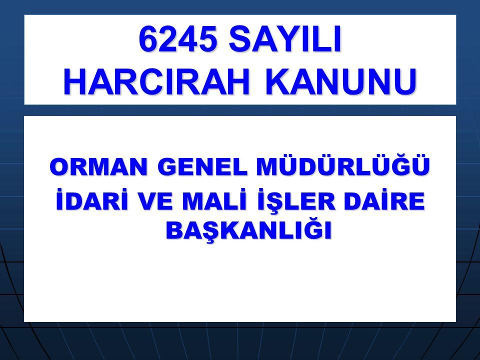6245 SAYILI HARCIRAH KANUNU