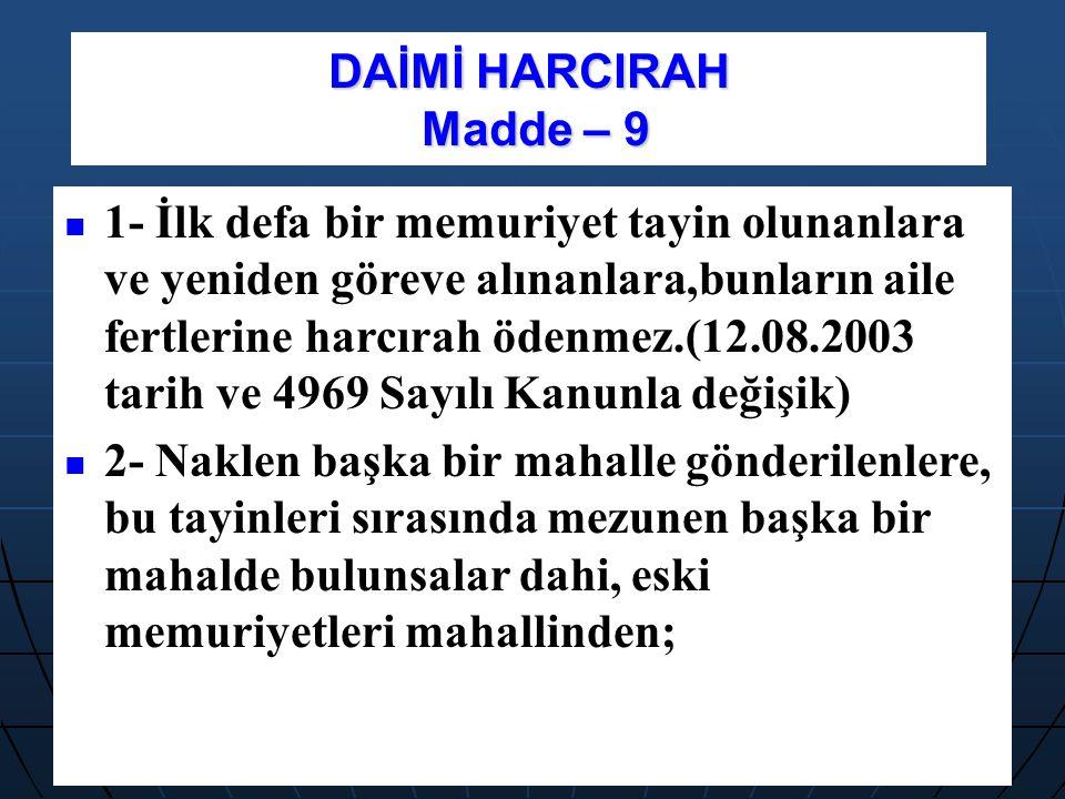 DAİMİ HARCIRAH Madde – 9