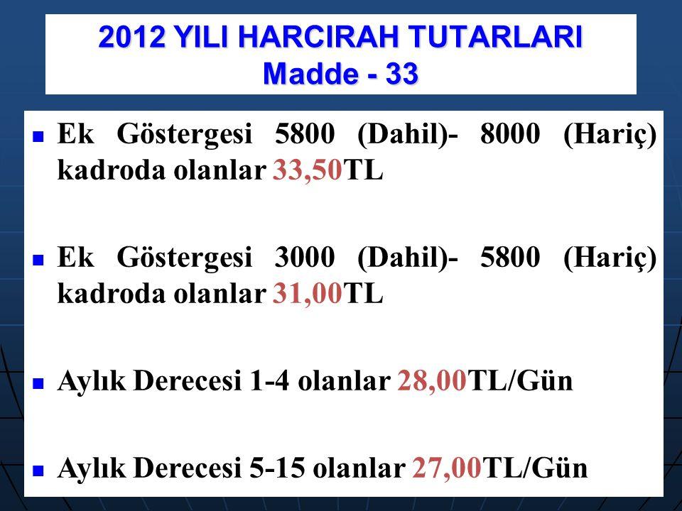 2012 YILI HARCIRAH TUTARLARI Madde - 33