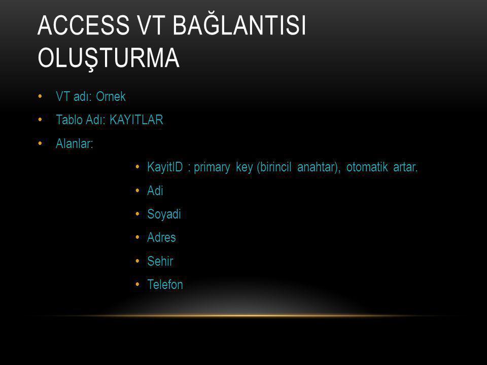 ACCESS VT BağlantIsI Oluşturma