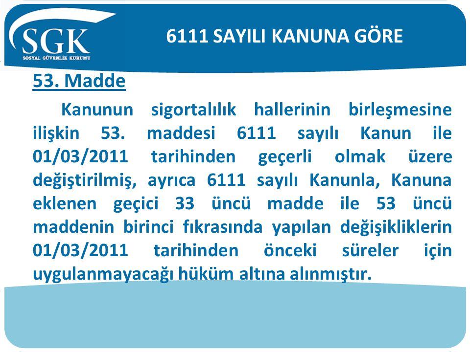 6111 SAYILI KANUNA GÖRE 53. Madde