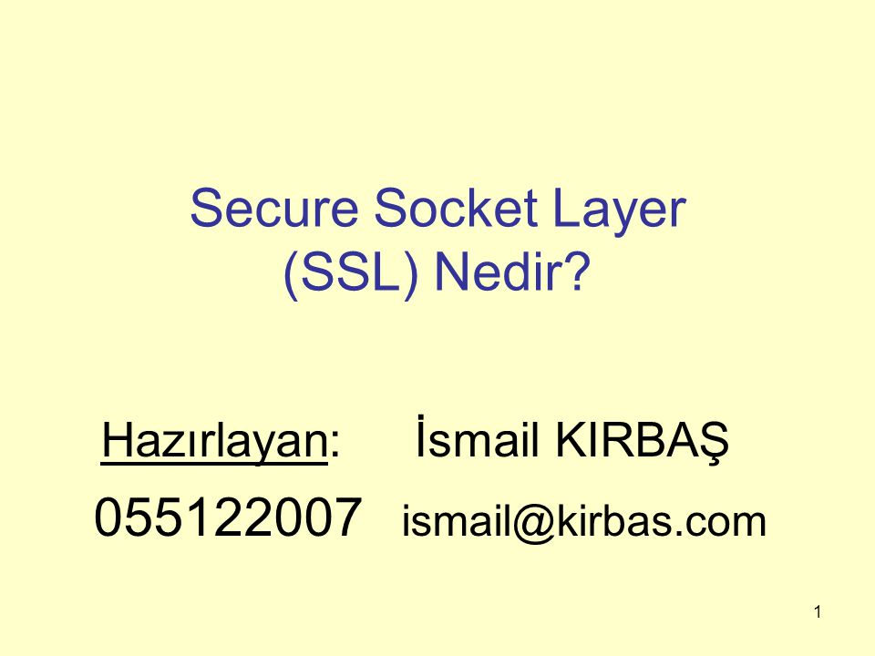 Secure Socket Layer (SSL) Nedir
