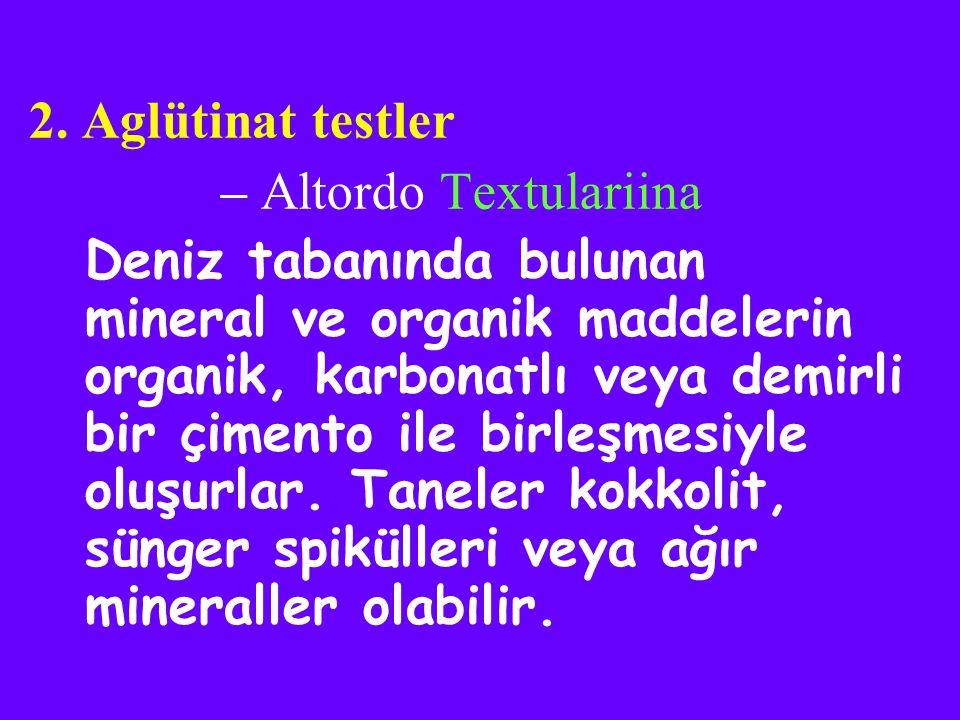 2. Aglütinat testler – Altordo Textulariina.