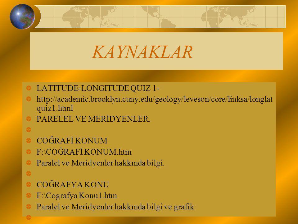 KAYNAKLAR LATITUDE-LONGITUDE QUIZ 1-