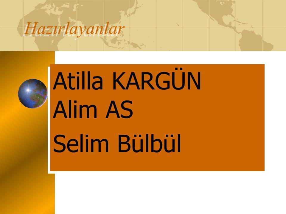 Atilla KARGÜN Alim AS Selim Bülbül