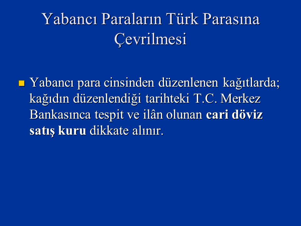 Yabancı Paraların Türk Parasına Çevrilmesi