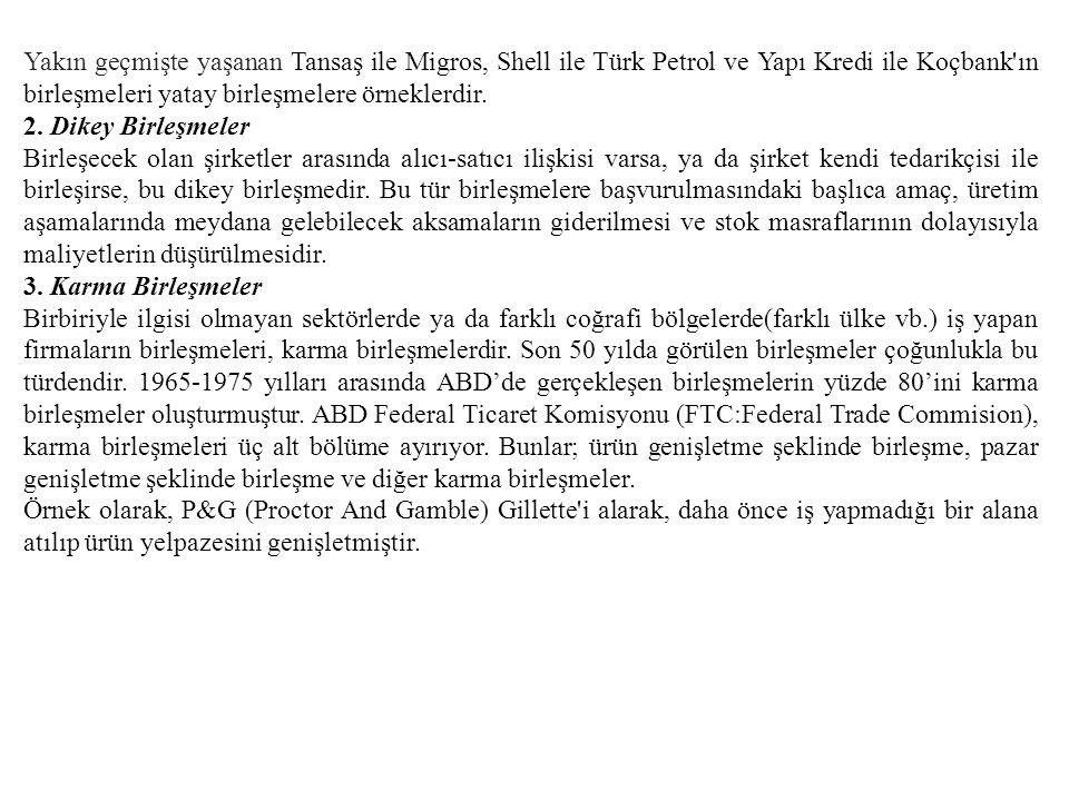 Yakın geçmişte yaşanan Tansaş ile Migros, Shell ile Türk Petrol ve Yapı Kredi ile Koçbank ın birleşmeleri yatay birleşmelere örneklerdir.