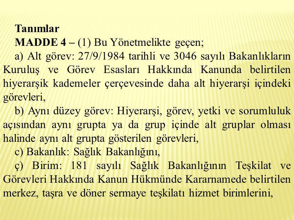 Tanımlar MADDE 4 – (1) Bu Yönetmelikte geçen;