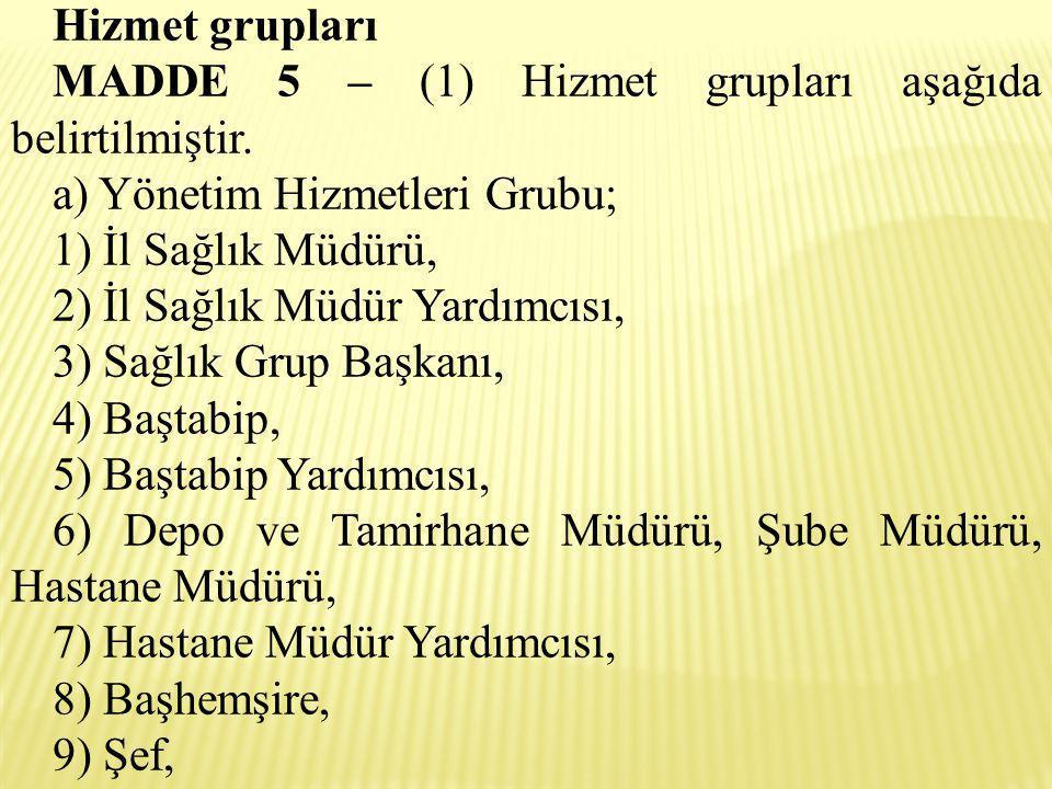 Hizmet grupları MADDE 5 – (1) Hizmet grupları aşağıda belirtilmiştir. a) Yönetim Hizmetleri Grubu;